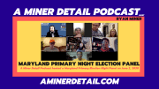 A Miner Detail Podcast hosted a panel discussion on the night of the June 2 primary.