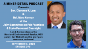 State Senator Clarence Lam and Delegate Marc Korman join A Miner Detail Podcast to discuss Roy McGrath's severance package